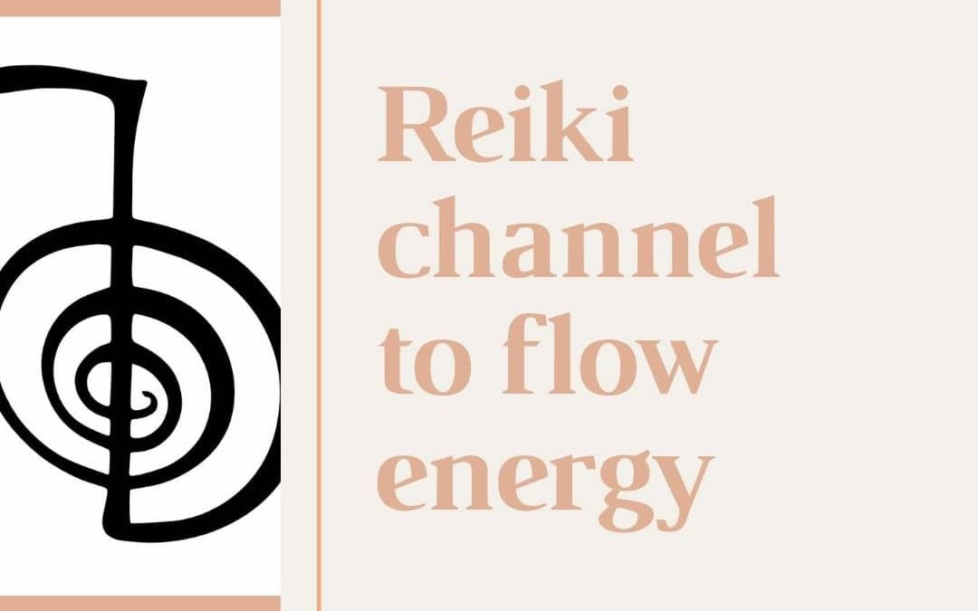 Reiki channel to flow energy